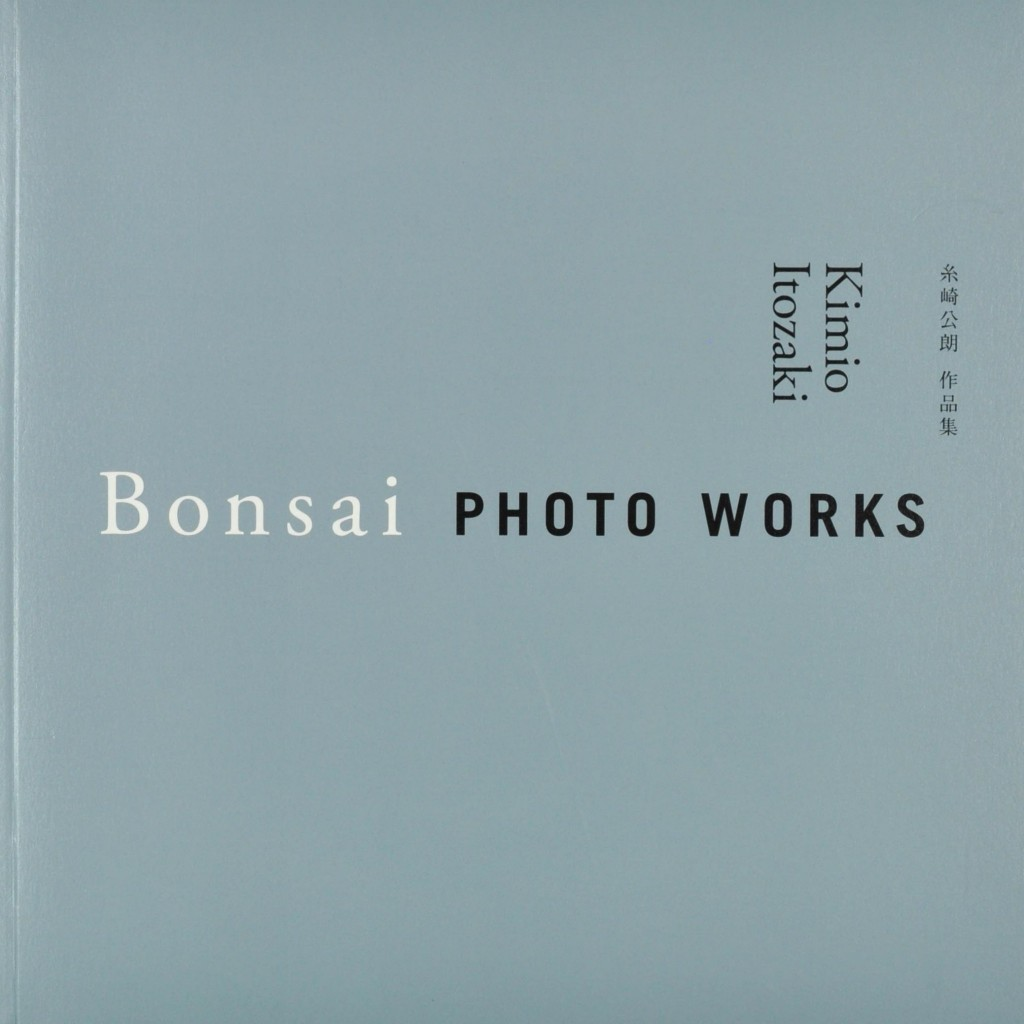 "Exhibition Catalogue, ""Bonsai Photo Works"" by Kimio Itozaki"